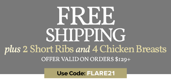 Free Shipping plus 2 Short Ribs and 4 Chicken Breasts on orders $129+