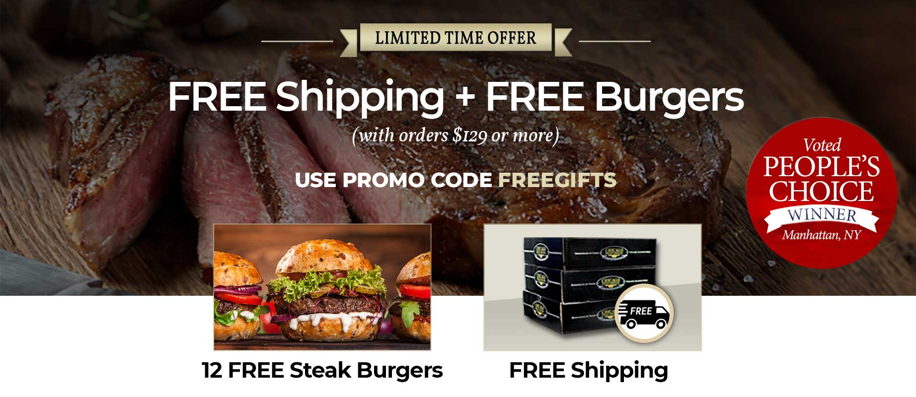 Exclusive Limited Time Offer -Free Shipping and 12 free burgers on orders $129+  Use Promo Code FREEGIFTS