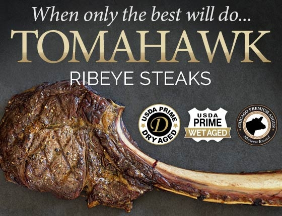 When only the best will do...Tomahawk Ribeye Steaks - USDA Prime Dry Aged, USDA Prime Wet Aged, Premium Angus Midwest Raised