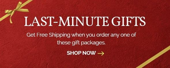 Last-Minute Gifts Get Free Shipping when you order any one of these gift packages. Shop Now ->