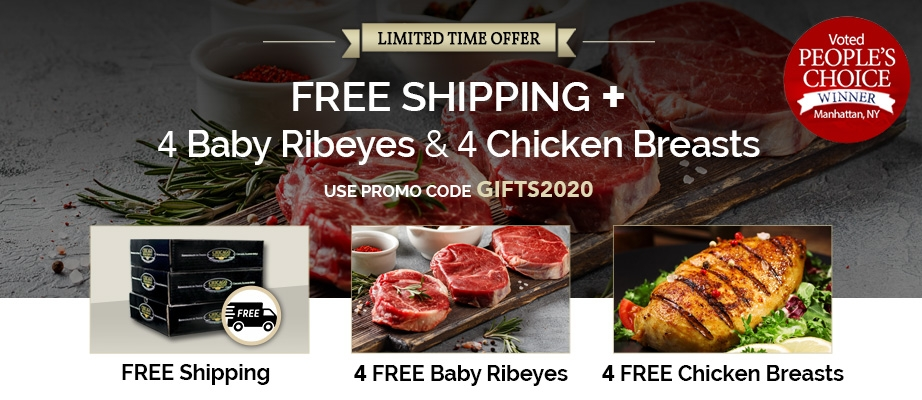 FREE STANDARD SHIPPING, 4 FREE BABY RIBEYES+ 4 CHICKEN BREASTS
