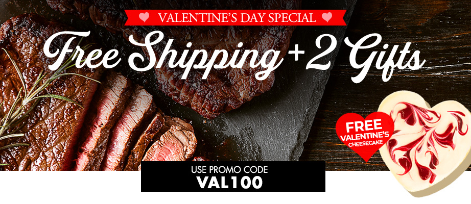 Valentine's Day Special FREE Shipping + 2 Gifts FREE Valentine's Cheesecake USE PROMO CODE VAL100